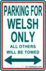 Street sign saying Parking for Welsh Only, all others will be towed